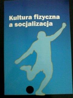 """""""Kultura fizyczna a socjalizacja"""""""