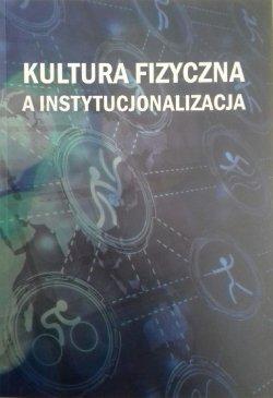 Kultura fizyczna a instytucjonalizacja