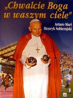 """""""Chwalcie Boga w waszym ciele"""" Jan Paweł II o sporcie."""