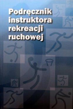 Podręcznik instruktora rekreacji ruchowej